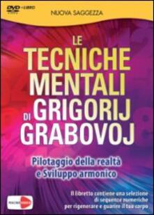 Grandtoureventi.it Le tecniche mentali di Grigorij Grabovoj. Pilotaggio della realtà e sviluppo armonico. DVD. Con libro Image