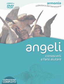 Listadelpopolo.it Angeli. Conoscerli e farsi aiutare. DVD. Con libro Image