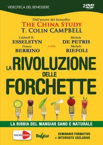 La rivoluzione delle forchette. La bibbia del mangiar sano e naturale. 2 DVD