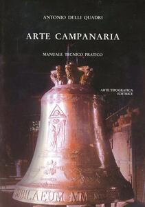 Arte campanaria. Manuale tecnico pratico