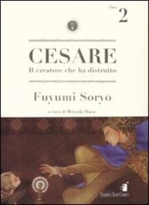 Cesare. Il creatore che ha distrutto. Vol. 2