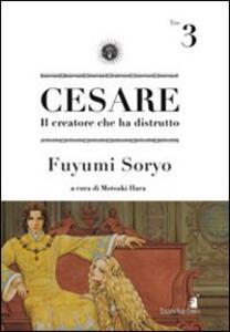 Cesare. Il creatore che ha distrutto. Vol. 3