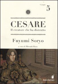 Cesare. Il creatore che ha distrutto. Vol. 5