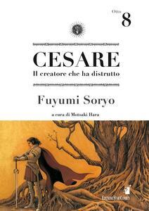 Cesare. Il creatore che ha distrutto. Vol. 8