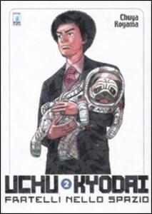 Uchu Kyodai. Fratelli nello spazio. Vol. 2