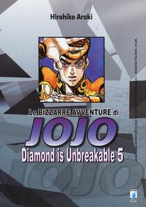 Diamond is unbreakable. Le bizzarre avventure di Jojo. Vol. 5