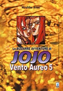 Vento aureo. Le bizzarre avventure di Jojo. Vol. 5.pdf