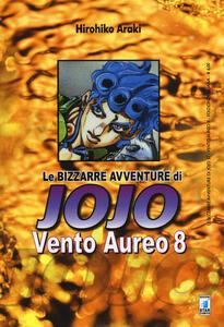 Vento aureo. Le bizzarre avventure di Jojo. Vol. 8