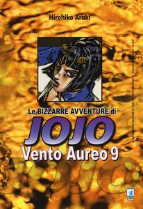 Vento aureo. Le bizzarre avventure di Jojo. Vol. 9