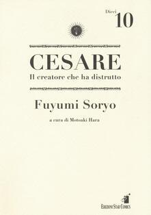 Cesare. Il creatore che ha distrutto. Vol. 10.pdf