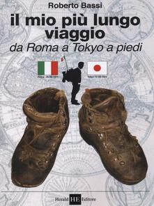 Il mio più lungo viaggio. Da Roma a Tokyo a piedi.pdf