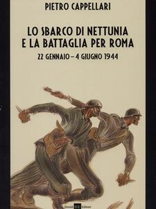 Lo sbarco di Nettunia e la battaglia per Roma 22 gennaio-4 giugno 1944