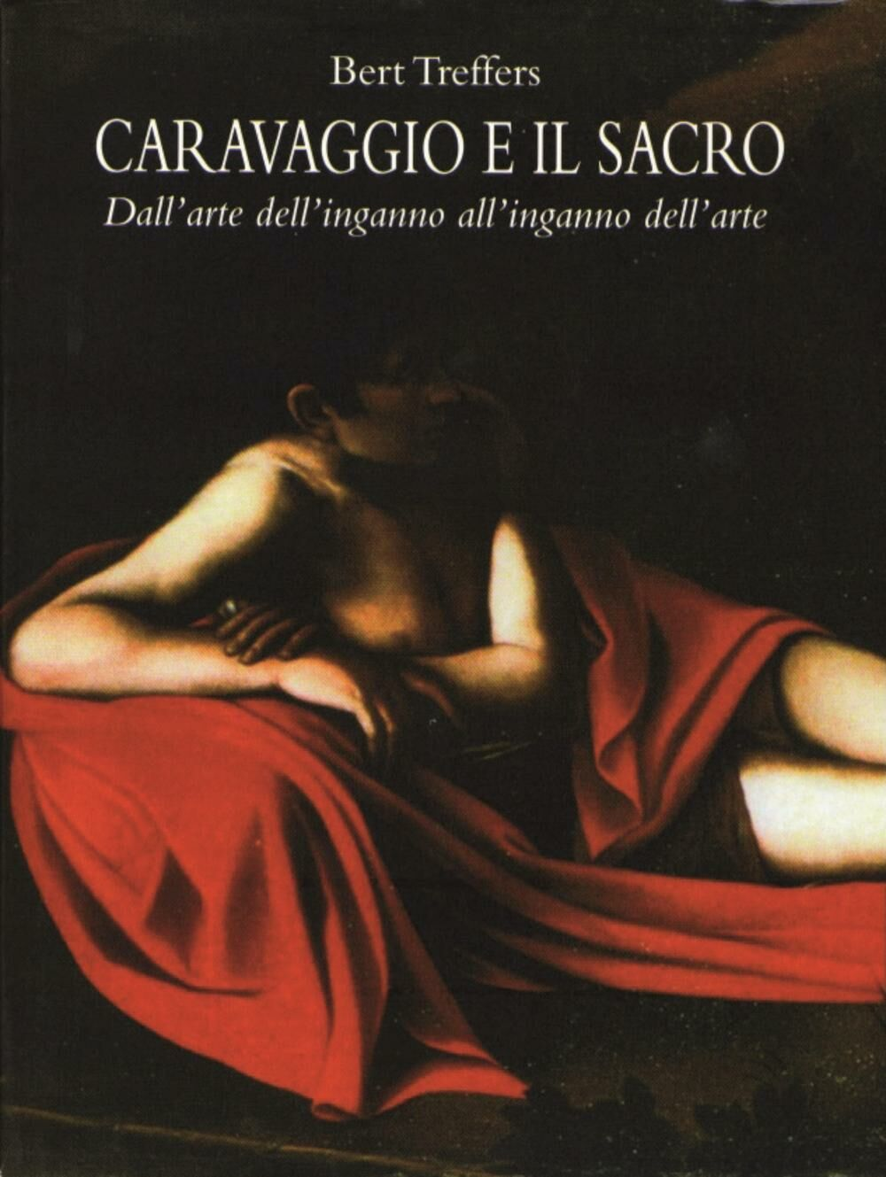 Caravaggio e il sacro. Dall'arte dell'inganno all'inganno dell'arte
