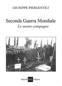 Seconda guerra mondiale. Le nostre campagne