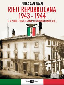 Rieti Repubblicana 1943-1944. La Repubblica sociale italiana sull'Appennino umbro-laziale