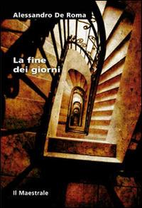 La La fine dei giorni - De Roma Alessandro - wuz.it