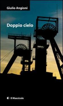 Doppio cielo - Giulio Angioni - copertina