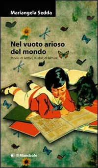 Nel vuoto arioso del mondo. Storie di lettori, di libri, di letture
