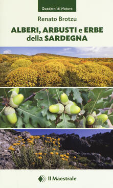 Listadelpopolo.it Alberi, arbusti e erbe della Sardegna. Ediz. illustrata Image