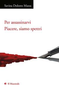 Per assassinarvi - Massa Savina Dolores - wuz.it