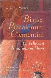 Bianca Piccolomini Clementini. La bellezza di un'anima libera