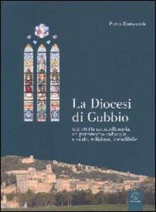 Diocesi di Gubbio. Una storia ultramillenaria, un patrimonio culturale, morale, religoso, ineludibile