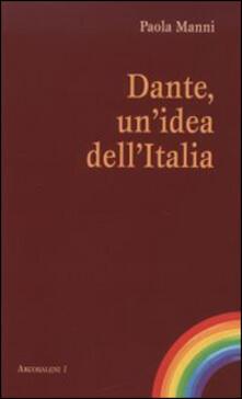 Dante, un'idea dell'Italia - Paola Manni - copertina