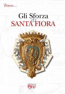 Tracce. Gli Sforza di Santa Fiora