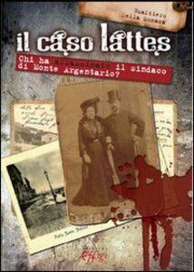 Il caso Lattes. Chi ha assassinato il sindaco di monte Argentario?
