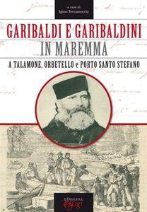 Garibaldi e garibaldini in Maremma
