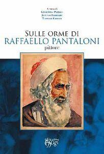 Sulle orme di Raffaello Pantaloni, pittore
