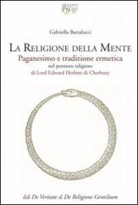La religione della mente. Paganesimo e tradizione ermetica