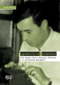 Apocrife contee. José Cardoso Pires: Faulkner, Vittorini e il neorealismo portoghese