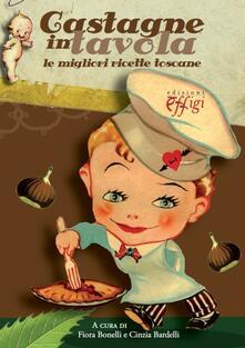 Antondemarirreguera.es Castagne in tavola. Le migliori ricette toscane Image