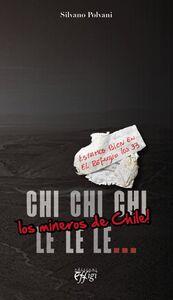 Chi chi chi le le le. Los mineros de Chile!
