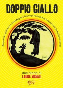 Doppio giallo: Bergamotto, gelsomini e Champagne-Gianluigi Ramazzini e il mistero dei fermodellisti suicidi