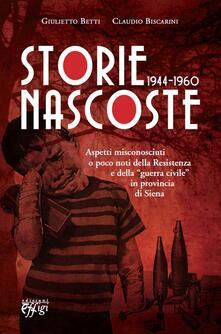 Premioquesti.it Storie nascoste 1944-1960. Aspetti misconosciuti o poco noti della Resistenza e della «guerra civile» in provincia di Siena Image