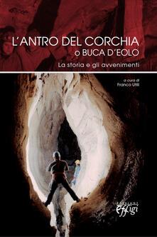 Filippodegasperi.it L' antro del Corchia o Buca d'Eolo. La storia e gli avvenimenti Image