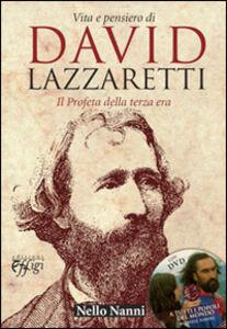 Vita e pensiero di David Lazzaretti. Il profeta della terza era. Con DVD