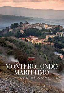 Monterotondo Marittimo. Un paese di confine