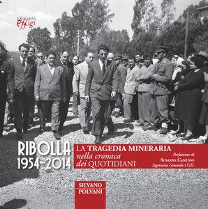 Ribolla 1954-2014. La tragedia mineraria nella cronaca dei quotidiani