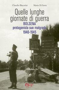 Quelle lunghe giornate di guerra. Bolsena protagonista suo malgrado 1940-1945