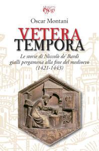 Vetera tempora. Le storie di Niccolò de Bardi gialli pergamena alla f ine del medioevo (1421-1443)