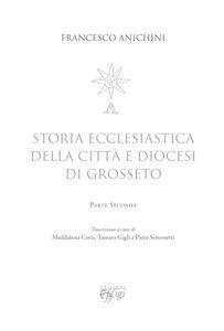 Storia ecclesiastica della città e diocesi di Grosseto. Vol. 2