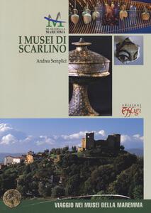I musei di Scarlino. Ediz. italiana e inglese