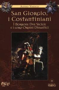 San Giorgio, i costantiniani, i Borboni Due Sicilie e i loro ordini dinastici