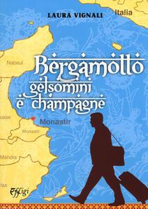Bergamotto gelsomini e champagne