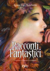 Libro Racconti fantastici Igino Ugo Tarchetti