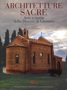 Contributi per l'arte in Maremma. Ediz. a colori. Vol. 5: Architetture sacre. Arte e storia della diocesi di Grosseto.