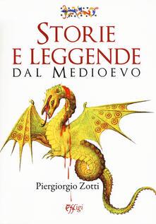 Storie e leggende dal Medioevo - Piergiorgio Zotti - copertina